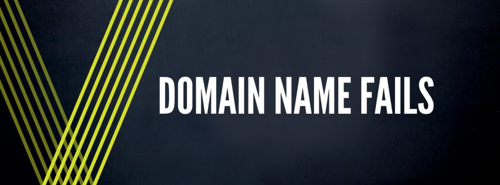 Domain Name Fails