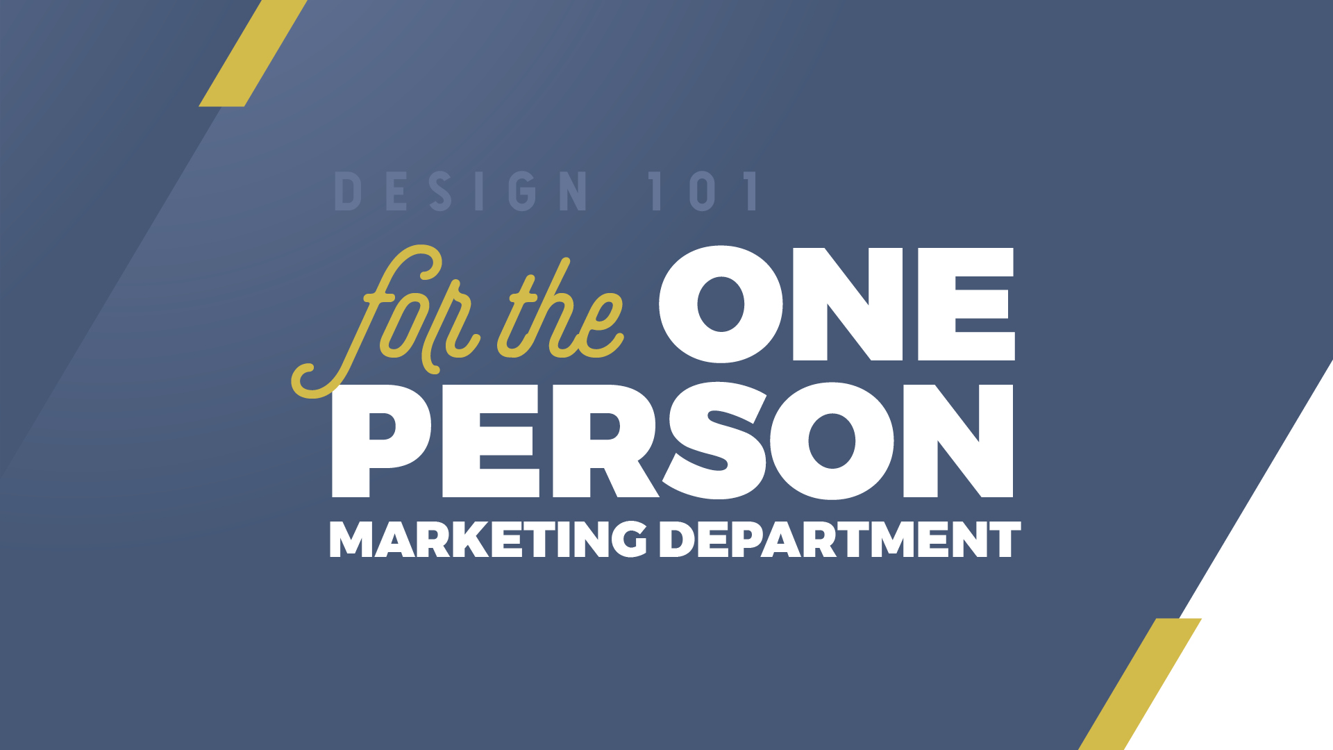 Design 101 For the One-Person Marketing Department